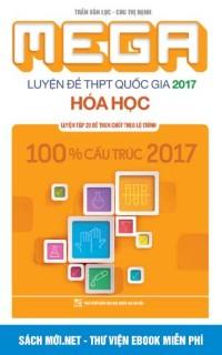 Tải miễn phí Mega Luyện đề THPT Quốc Gia 2017 Hóa học - Megabook PDF
