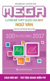 Tải ebook Mega Luyện đề THPT Quốc gia 2017 Ngữ Văn PDF