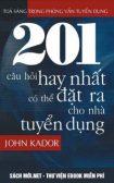 Tải ebook 201 Câu Hỏi Hay Nhất Có Thể Đặt Ra Cho Nhà Tuyển Dụng PDF/PRC/EPUB/MOBI