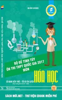 Tải sách Bộ đề tinh túy ôn thi THPT Quốc gia 2017 môn Hóa học PDF
