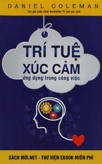 Tải ebook Trí Tuệ Xúc Cảm - Ứng dụng trong công việc PDF/PRC/EPUB/MOBI