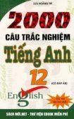 Tải sách 2000 Câu Hỏi Trắc Nghiệm Tiếng Anh 12 PDF