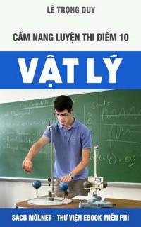 Tải sách Cẩm nang luyện thi Đại học điểm 10 Vật lý PDF