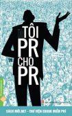 Tải ebook Tôi PR cho PR PDF/PRC/EPUB/MOBI
