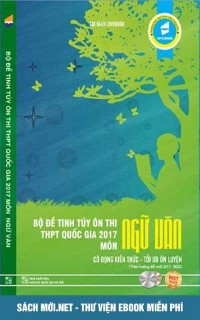 Tải Bộ đề tinh túy ôn thi THPT Quốc gia 2017 môn Ngữ Văn - Lovebook PDF