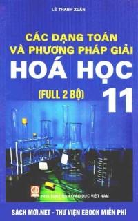 Tải sách Các dạng toán và Phương pháp giải Hóa học 11 PDF