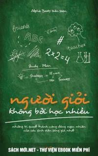 Tải ebook Người Giỏi Không Bởi Học Nhiều PDF/PRC/EPUB/mOBI