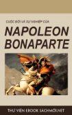 Download sách Cuộc Đời Và Sự Nghiệp Napoleon Bonaparte PDF/PRC/EPUB/MOBI/AZW3`